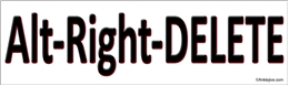 Alt-Right-DELETE - Anti-Trump Anti-Fascist Progressive Bumper Sticker