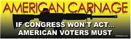 AMERICAN CARNAGE - IF CONGRESS WON'T ACT AMERICAN VOTERS MUST - ANTI-GOP ANTI-NRA Laptop/Window/Bumper Sticker