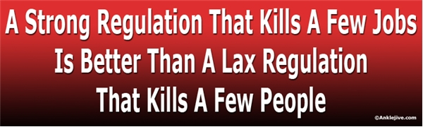 A Strong Regulation That Kills A Few Jobs Is Better Than A Lax Regulation That Kills A Few People Liberal Progressive Laptop/Window/Bumper Sticker