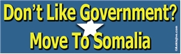 Don't Like Government? Move To Somalia Liberal Progressive Laptop/Window/Bumper Sticker