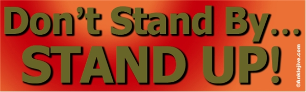 Don't Stand By... STAND UP! Liberal Progressive Laptop/Window/Bumper Sticker