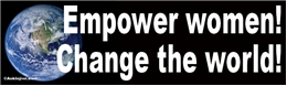 Empower Women - Change The World Liberal Progressive Laptop/Window/Bumper Sticker