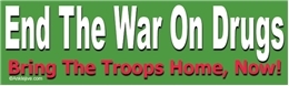 End The War On Drugs - Bring The Troops Home, Now! Liberal Progressive Laptop/Window/Bumper Sticker