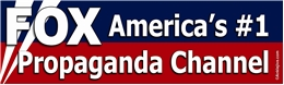FOX - AMERICA'S #1 PROPAGANDA CHANNEL Laptop/Window/Bumper Sticker