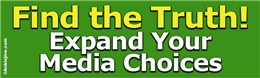 Find the Truth! Expand Your Media Choices Liberal Progressive Laptop/Window/Bumper Sticker