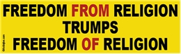 Freedom FROM Religion Trumps Freedom OF Religion Liberal Progressive Laptop/Window/Bumper Sticker
