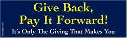 Give Back, Pay It Forward - Liberal Progressive Laptop/Window/Bumper Sticker