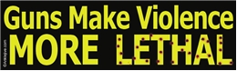 Guns Make Violence More Lethal Liberal Progressive Laptop/Window/Bumper Sticker