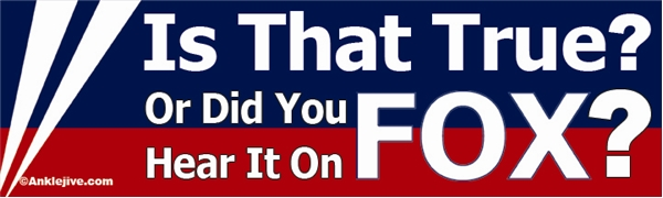 Is That True? Or Did You Hear It On FOX? Liberal Progressive Laptop/Window/Bumper Sticker