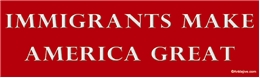 Immigrants Make America Great - Laptop/Window/Bumper Sticker