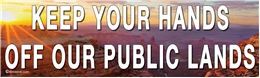 KEEP YOUR HANDS OFF OUR PUBLIC LANDS Laptop/Window/Bumper Sticker