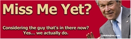 Miss Me Yet? Yes - Liberal Progressive Laptop/Window/Bumper Sticker