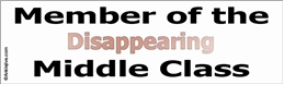 Member of the Disappearing Middle Class - Liberal Progressive Laptop/Window/Bumper Sticker