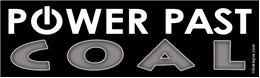 Power Past COAL Liberal Progressive Laptop/Window/Bumper Sticker