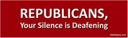 REPUBLICANS, YOUR SILENCE IS DEAFENING - ANTI-GOP Laptop/Window/Bumper Sticker