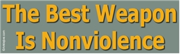 The Best Weapon Is Nonviolence Liberal Progressive Laptop/Window/Bumper Sticker