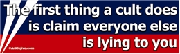 The First Thing A Cult Does Is Claim Everyone Else Is Lying To You Liberal Progressive Laptop/Window/Bumper Sticker