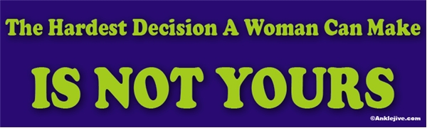 The Hardest Decision A Woman Can Make IS NOT YOURS - Laptop/Window/Bumper Sticker