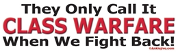 They Only Call It CLASS WARFARE When We Fight Back!  Liberal Progressive Laptop/Window/Bumper Sticker