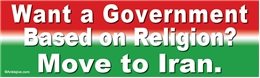 Want A Government Based On Religion? Move to Iran Liberal Progressive Laptop/Window/Bumper Sticker