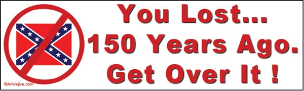 You Lost... 150 Years Ago. Get Over It Liberal Progressive Laptop/Window/Bumper Sticker